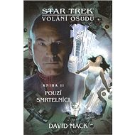 Star Trek Volání osudu Pouzí smrtelníci: Kniha II - Kniha