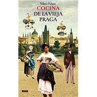 Cocina De La Vieja Praga: Staropražská kuchařka - Kniha
