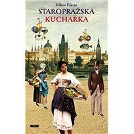 Staropražská kuchařka - Kniha