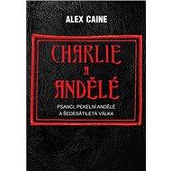 Charlie a Andělé: Psanci, Pekelní Andělé a šedesátiletá válka