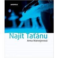 Najít Taťánu - Kniha