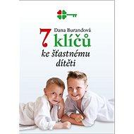 7 klíčů ke šťastnému dítěti