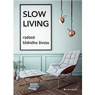 Slow Living: radosti klidného života - Kniha