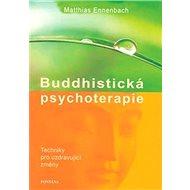 Buddhistická psychoterapie: Techniky pro uzdravující změny - Kniha