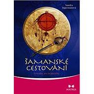 Šamanské cestování: Průvodce pro začátečníky - Kniha