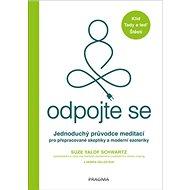 Odpojte se: Jednoduchý průvodce meditací pro přepracované skeptiky a moderní ezoteriky - Kniha