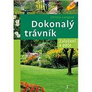 Dokonalý trávník: Založení a péče - Kniha