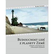 Budoucnost lidí z planety Země: Teologicko-eschatologické eseje o futuristických scifi filmech - Kniha