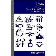 Credo: Úvahy o apoštolském vyznání víry - Kniha