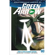 Green Arrow: Smrt a život Olivera Queena