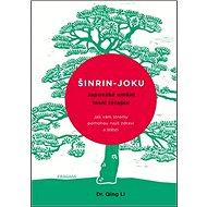 Šinrin-joku, japonské umění lesní terapie: Jak vám stromy pomohou najít zdraví a štěstí