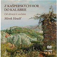 Z Kašperských Hor do Kalábrie: Od obrazů k sochám - Kniha