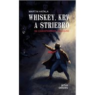 Whiskey, krv a striebro: 5x Christopher Orchard