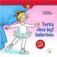Terka chce byť balerínou: Kamarátka Terka 21. diel - Kniha