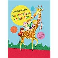 Na zmrzline so žirafou - Kniha