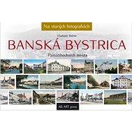 Banská Bystrica: Pamätihodnosti mesta - Kniha