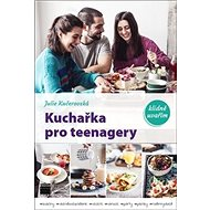 Kuchařka pro teenagery: klidně uvařím