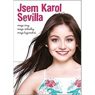 Jsem Karol Sevilla: moje sny, moje vrtochy, moje tajemství - Kniha