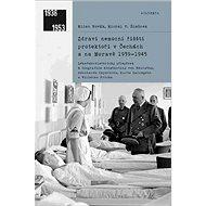 Zdraví nemocní říšští protektoři v Čechách a na Moravě 1939-1945 - Kniha