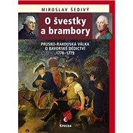 O švestky a brambory: Prusko-rakouská válka o bavorské dědictví 1778–1779 - Kniha