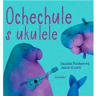 Ochechule s ukulele - Kniha
