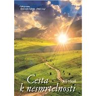Cesta k nesmrtelnosti - Kniha