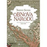 Obnova národů: Polsko, Ukrajina, Litva, Bělorusko 1569–1999 - Kniha
