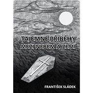 Tajemné příběhy mezi nebem a zemí - Kniha