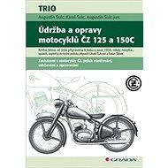 Údržba a opravy motocyklů ČZ 125 a 150C - Kniha