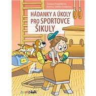 Hádanky a úkoly pro sportovce šikuly - Kniha
