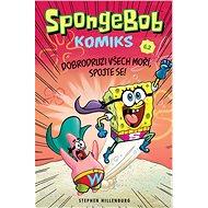SpongeBob 2 Dobrodruzi všech moří, spojte se! - Kniha