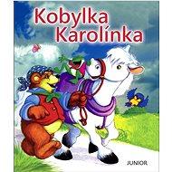 Kobylka Karolínka - Kniha
