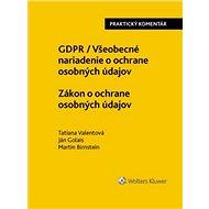 GDPR Všeobecné nariadenie o ochrane osobných údajov Zákon o ochrane osobných
