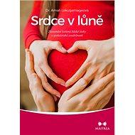 Srdce v lůně: Zkoumání kořenů lidské lásky a společenské soudržnosti - Kniha