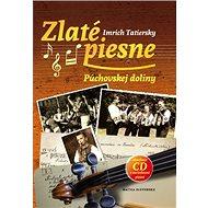 Zlaté piesne Púchovskej doliny + CD - Kniha