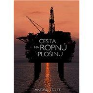 Cesta na ropnú plošinu - Kniha