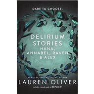 Delirium Stories: Hana, Annabel, Raven and Alex - Kniha