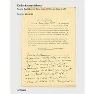 Ľudácka prevýchova: Mária Janšáková v Ilave roku 1939 a jej Cela číslo 20 - Kniha