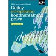 Dějiny evropského kontinentálního práva: 4. upravené vydání - Kniha