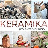 Keramika pro život s přírodou - Kniha