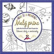 Hraj si a vybarvuj Malý princ: Zábavné úkoly a omalovánky - Kniha