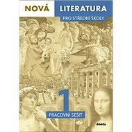 Nová literatura 1 pro střední školy Pracovní sešit - Kniha