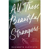 All These Beautiful Strangers - Kniha