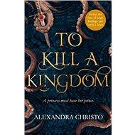 To Kill a Kingdom -