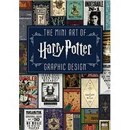 The Mini Art of Harry Potter: Graphic Design - Kniha