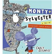 Monty and Sylvester: A Tale of Everyday Super Heroes - Kniha