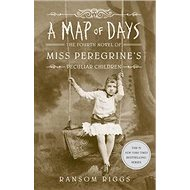 A Map of Days: Miss Peregrine's Peculiar Children Book 4 - Kniha