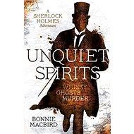 Unquiet Spirits: Whisky, Ghosts, Murder. A Sherlock Holmes Adventure - Kniha