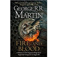 Fire and Blood: 300 Years Before A Game of Thrones - Kniha