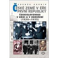 České země v éře první republiky: Československo v krizi a v ohrožení (1930–1935) - Kniha